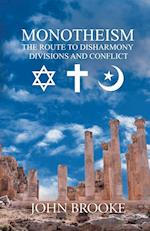 Monotheism, the route to disharmony,