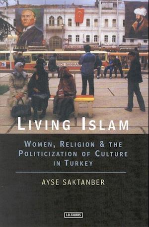 Bog, paperback Living Islam af Ayse Saktanber