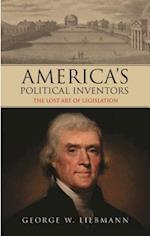 America's Political Inventors (International Library of Historical Studies, nr. 112)