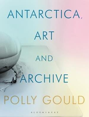 Antarctica through Art and the Archive