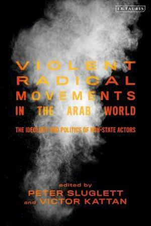 Violent Radical Movements in the Arab World