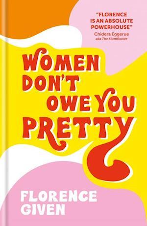 Women Don't Owe You Pretty (HB)