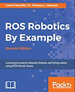 ROS Robotics By Example, Second Edition