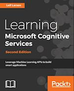 Learning Microsoft Cognitive Services: Second Edition