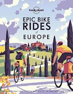 Epic Bike Rides of Europe: Explore Europe's most thrilling cycling routes on road, gravel and trails (1st ed. Aug. 20)