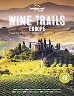 Wine Trails Europe: Plan 40 perfect weekends in wine country (1st ed. Sept. 20)