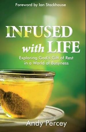 Infused with Life