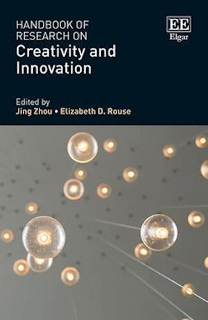 Handbook of Research on Creativity and Innovation