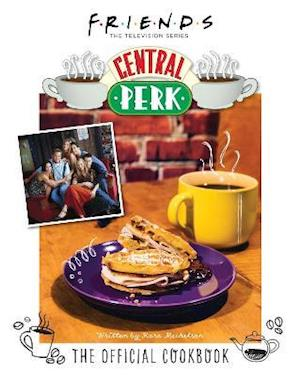Friends: The Official Central Perk Cookbook