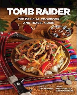 Tomb Raider - The Official Cookbook and Travel Guide