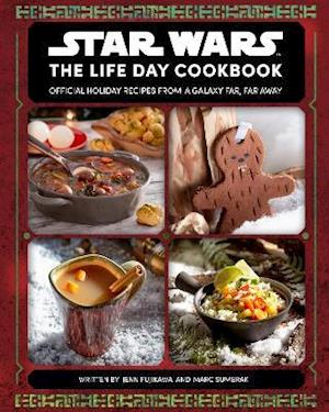 Star Wars: The Life Day Cookbook