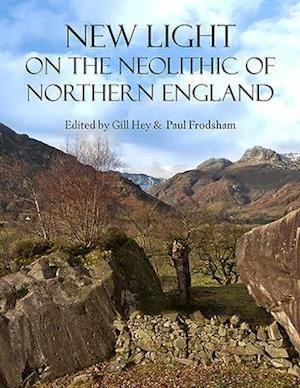 The Neolithic of Northern England in a New Light