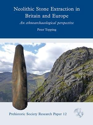 Neolithic Stone Extraction in Britain and Europe