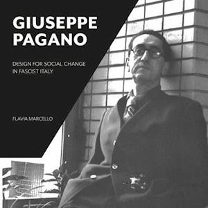 The Giuseppe Pagano - Design for Social Change in Fascist Italy