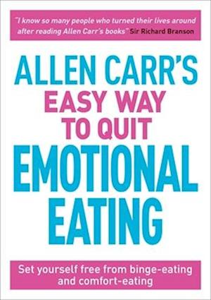 Allen Carr's Easy Way to Quit Emotional Eating
