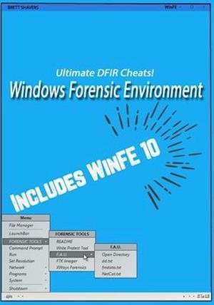 Ultimate Dfir Cheats! Windows Forensic Environment