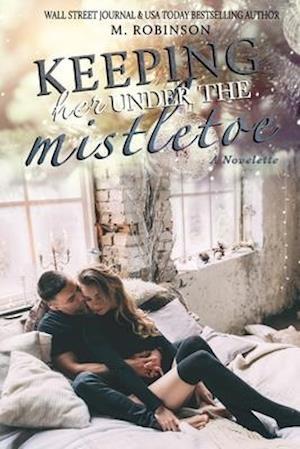 Keeping Her Under the Mistletoe