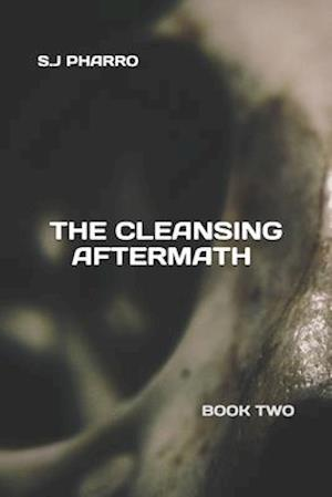 The Cleansing Aftermath (Paperback Edition)