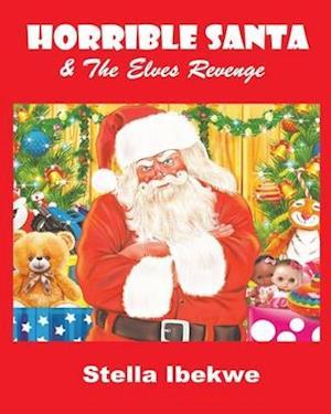 Horrible Santa & the Elves Revenge