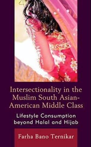 Intersectionality in the Muslim South Asian-American Middle Class
