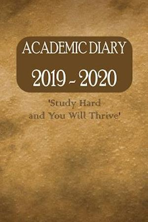 Academic Diary 2019 - 2020 'Study Hard and You Will Thrive'