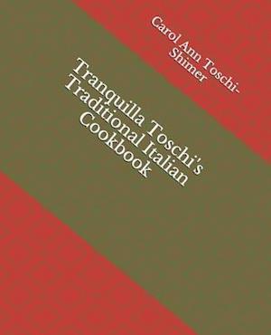 Tranquilla Toschi's Traditional Italian Cookbook