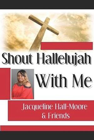 Shout Hallelujah With Me!