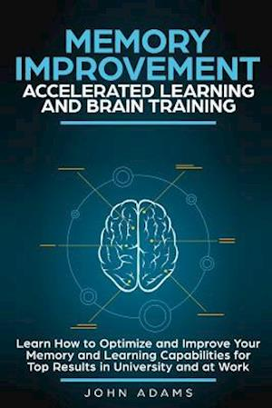 Memory Improvement, Accelerated Learning and Brain Training