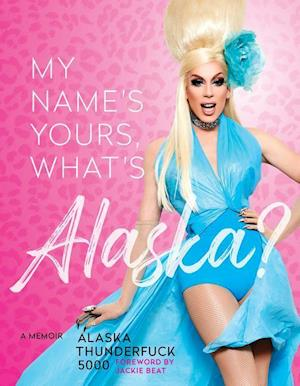 My Name's, Yours, What's Alaska?