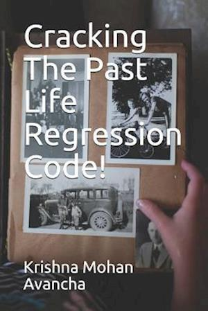 Cracking The PAST LIFE REGRESSION Code!