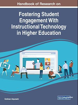 Handbook of Research on Fostering Student Engagement With Instructional Technology in Higher Education