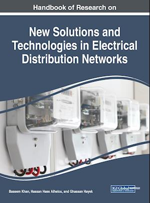 Handbook of Research on New Solutions and Technologies in Electrical Distribution Networks