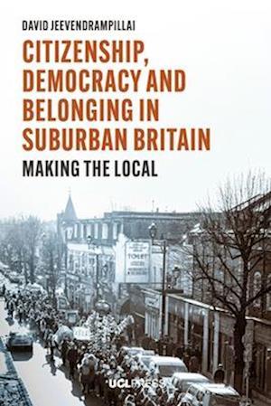 Citizenship, Democracy and Belonging in Suburban Britain