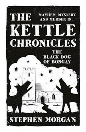 The Kettle Chronicles: The Black Dog of Bongay