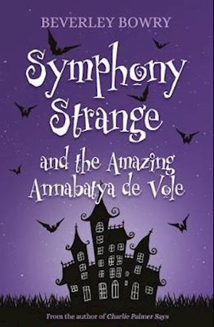 Symphony Strange and the Amazing Annabatya de Vole