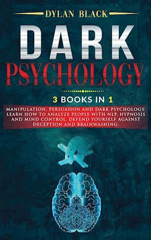 Få DARK PSYCHOLOGY: 3 BOOKS in 1: Manipulation, Persuasion ...