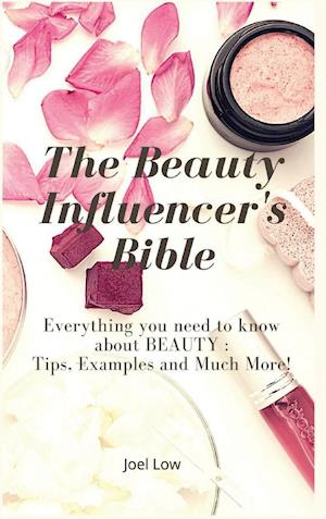 The Beauty Influencer's Bible