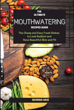 The Ultimate Mouthwatering Recipes Guide