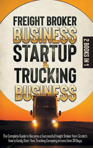 Freight Broker Business Startup & Trucking Business