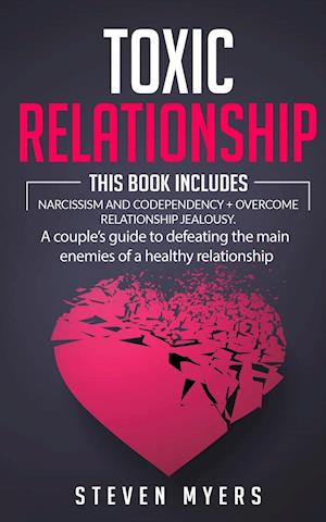 Toxic Relationship: This book includes Narcissism and Codependency + Overcome Relationship Jealousy. A couple's guide to defeating the main enemies