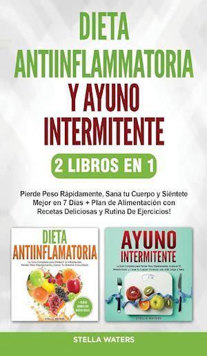 Dieta Antiinflamatoria y Ayuno Intermitente - 2 Libros En 1