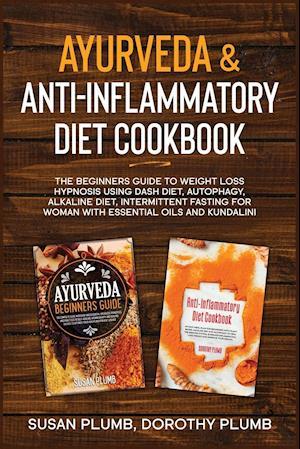 AYURVEDA & ANTI-INFLAMMATORY DIET COOKBOOK