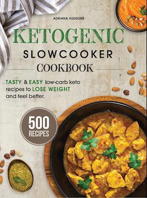 Ketogenic Slow Cooker Cookbook