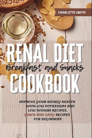 Renal Diet Breakfast and Snacks Cookbook
