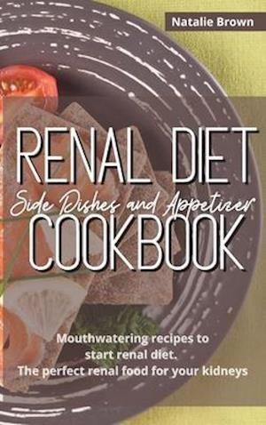 Renal Diet Side Dishes and Appetizer Cookbook