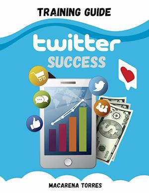 TWITTER SUCCESS TRAINING GUIDE