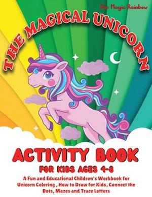The Magical Unicorn Activity Book for Kids Ages 4-8