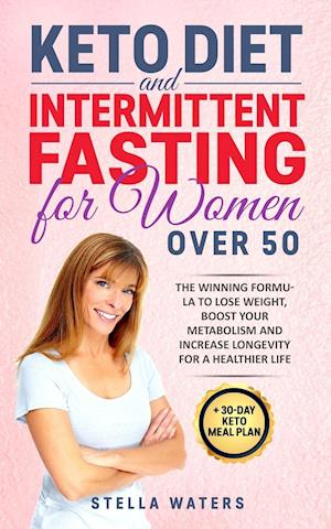 Keto Diet and Intermittent Fasting for Women Over 50