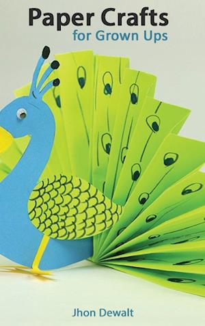 ¿Paper Crafts for Grown Ups - Step by Step Illustrated Explanations