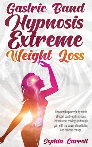 Gastric Band Hypnosis Extreme Weight Loss